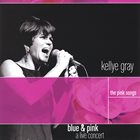 KELLYE GRAY Blue and Pink, The Pink Songs [2003] album cover